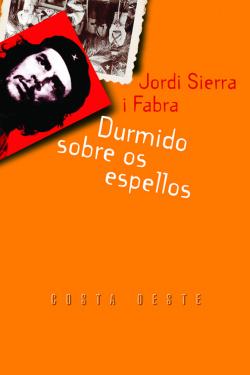 Durmido sobre os espellos - Sierra i Fabra, Jordi