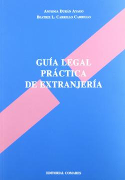 Guia legal practica de extranjeria - Carrillo Carrillo, Beatriz L.